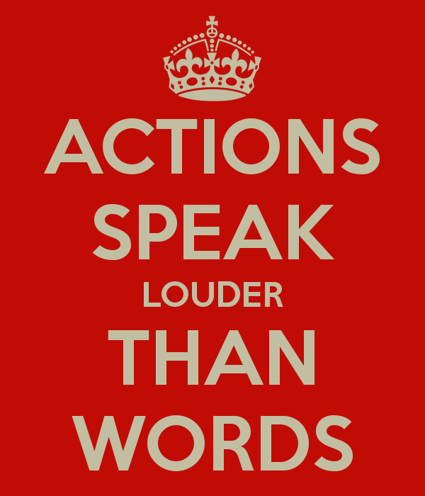 actions speak louder than words outline Society, communicate, phrase, expressions - actions speak louder than words.