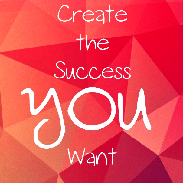 Create the Success You Want LaKeisha Hankins