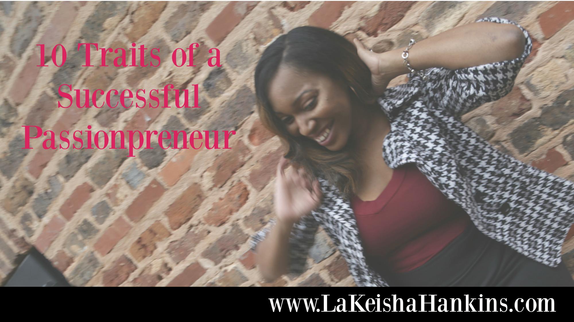 10 Traits of a Successful Passionpreneur